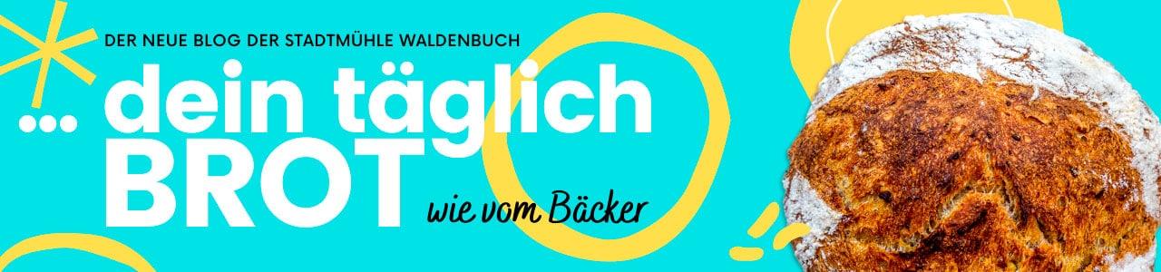 Der neue Blog der Stadtmühle Waldenbuch ... dein täglich Brot, wie vom Bäcker - jetzt ansehen.